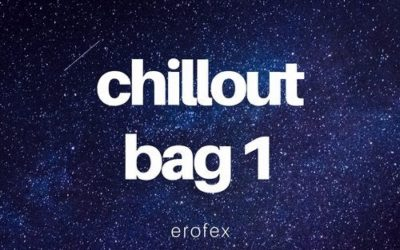 Erofex – Chillout Bag 1